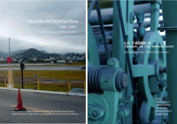 Lanzamientos libro memoria Galería Metropolitana 2011-2017 y libro catálogo LA FÁBRICA. Trazado de una investigación
