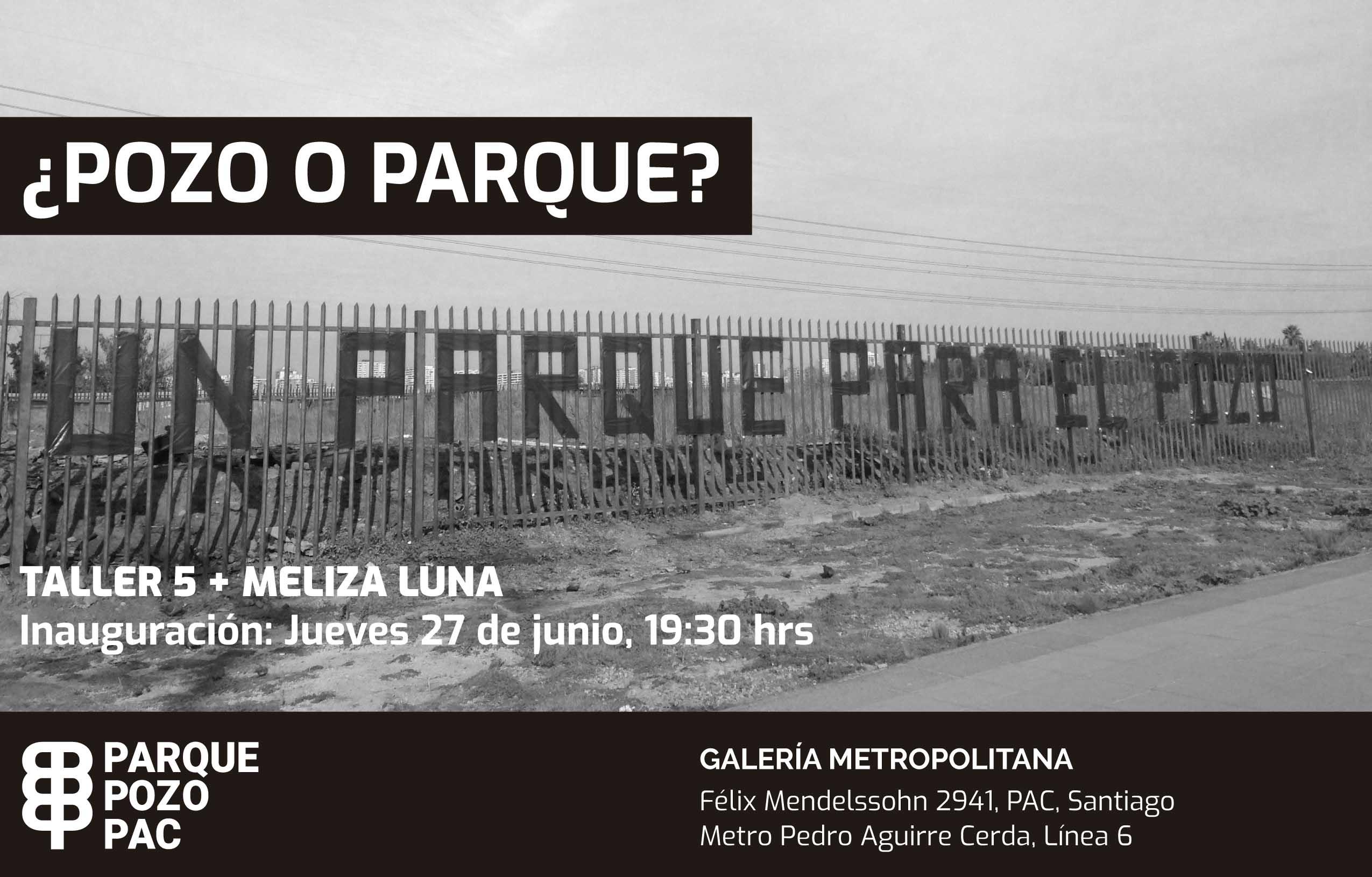 ¿POZO O PARQUE? - TALLER 5 + MELIZA LUNA